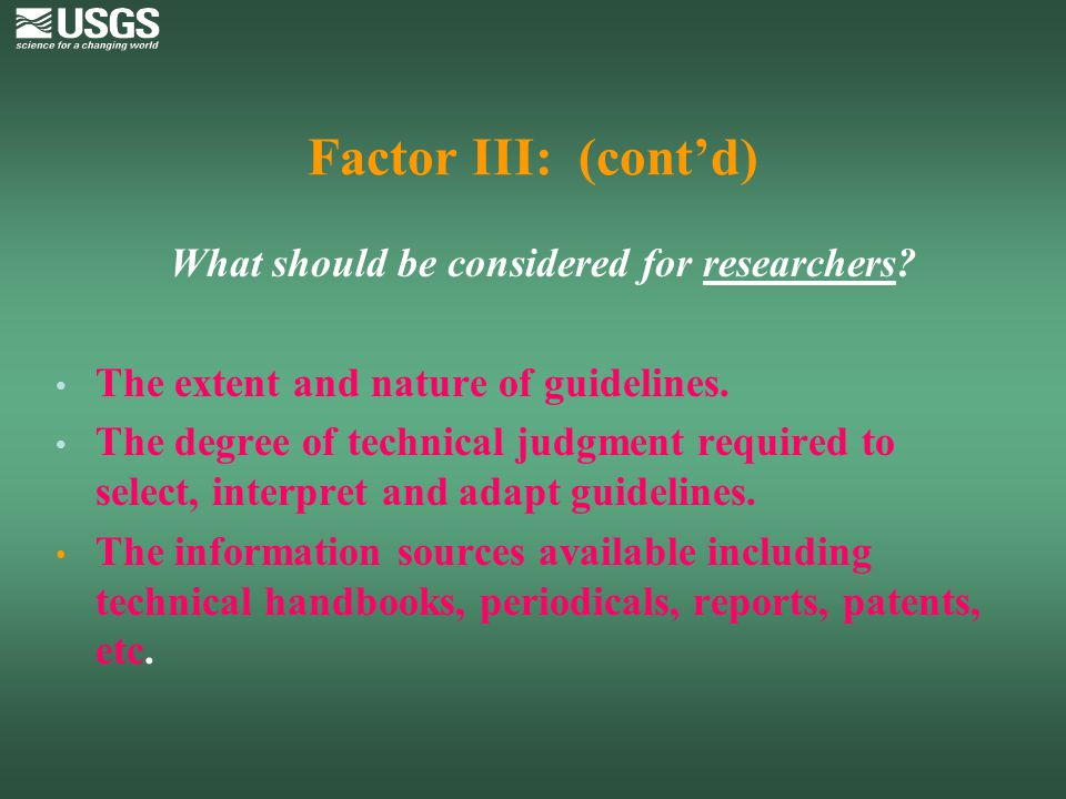 Factor III: (cont'd) What should be considered for researchers
