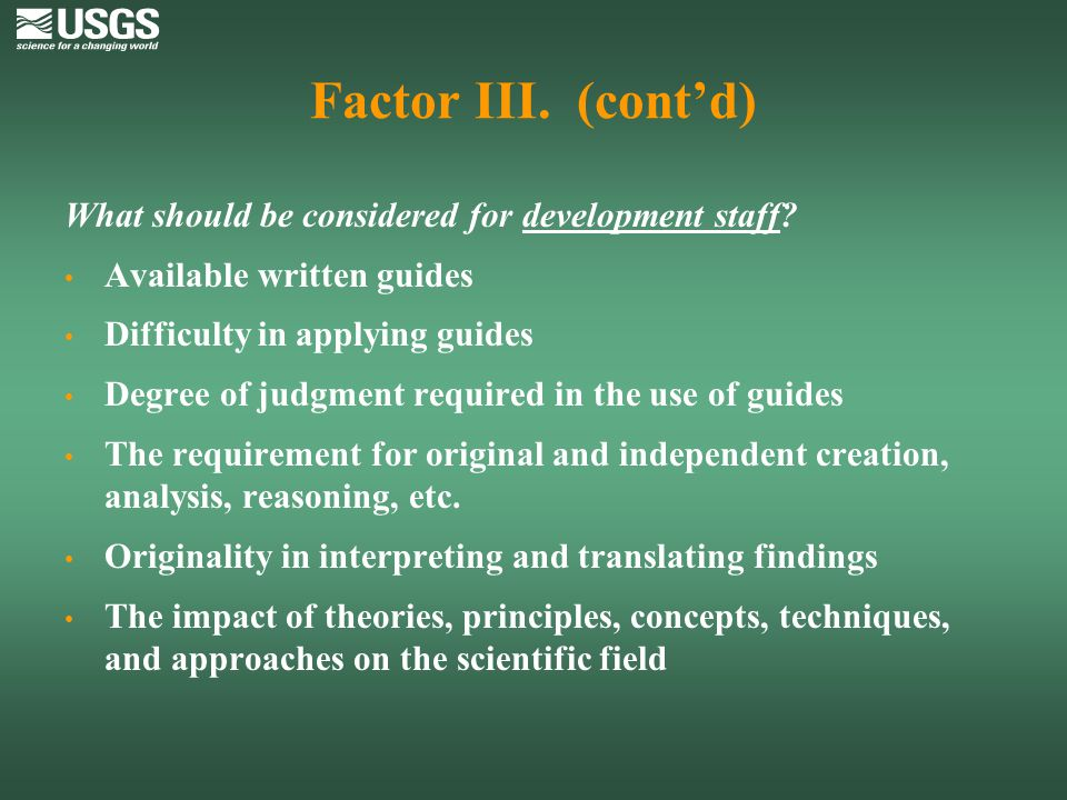 Factor III. (cont'd) What should be considered for development staff