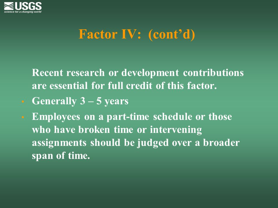 Factor IV: (cont'd) Recent research or development contributions are essential for full credit of this factor.