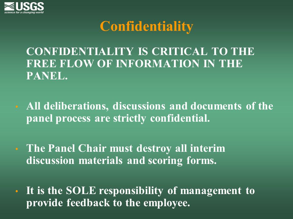 Confidentiality CONFIDENTIALITY IS CRITICAL TO THE FREE FLOW OF INFORMATION IN THE PANEL.