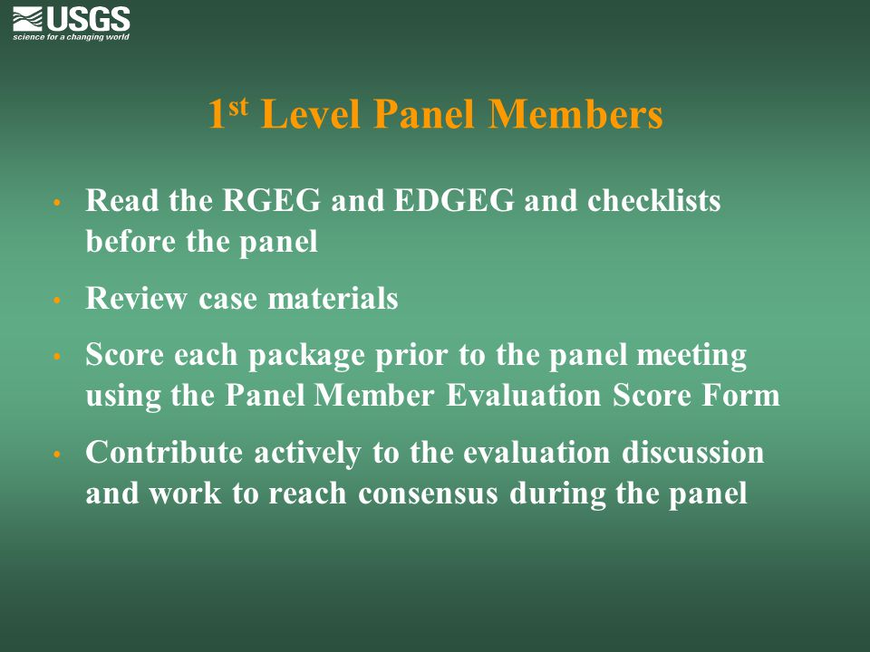 1st Level Panel Members Read the RGEG and EDGEG and checklists before the panel. Review case materials.