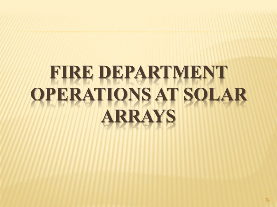 Fire Department OPERATIONS at solar arrays