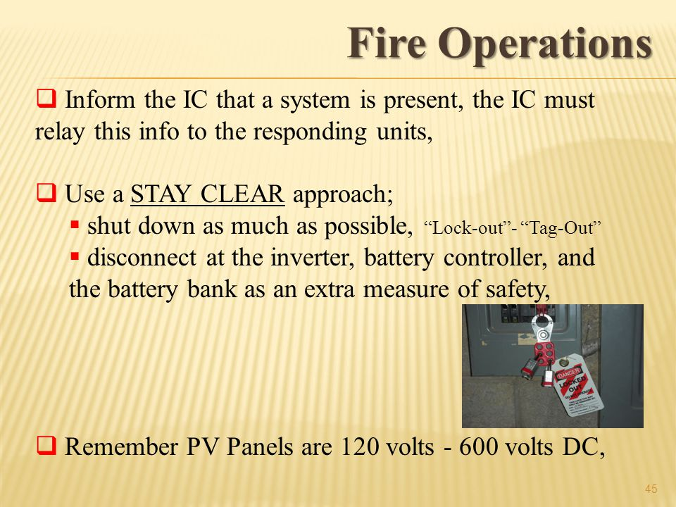 Fire Operations Inform the IC that a system is present, the IC must relay this info to the responding units,