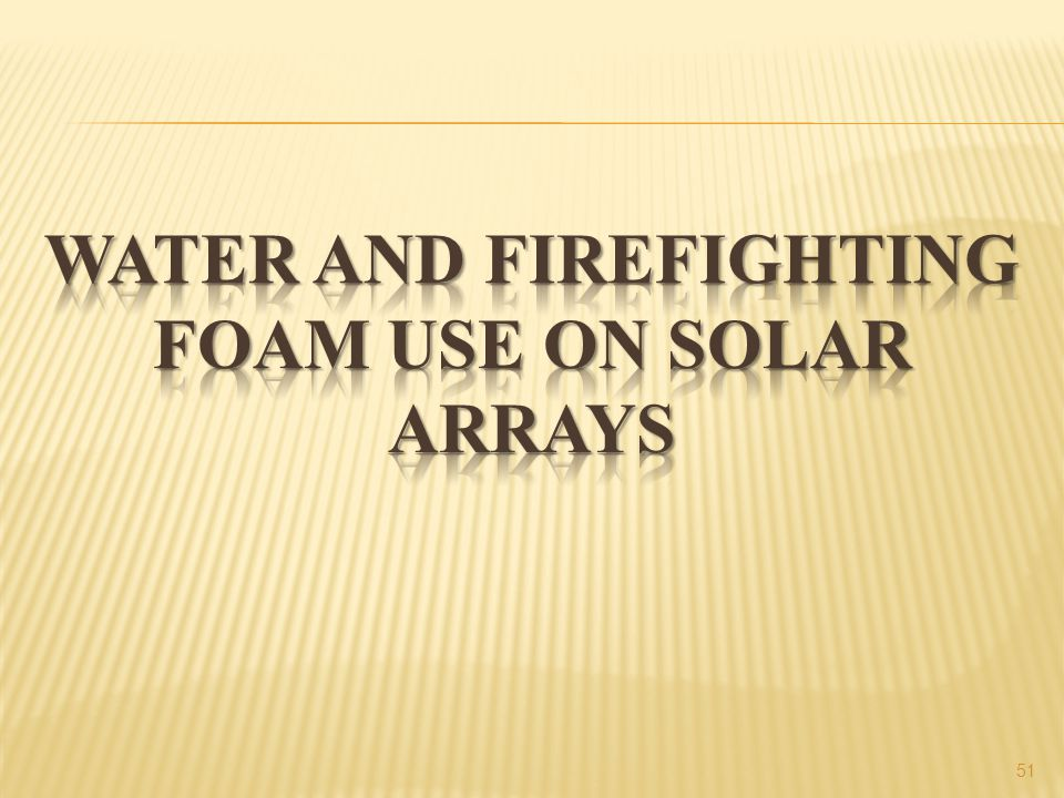 Water and firefighting foam use on solar arrays