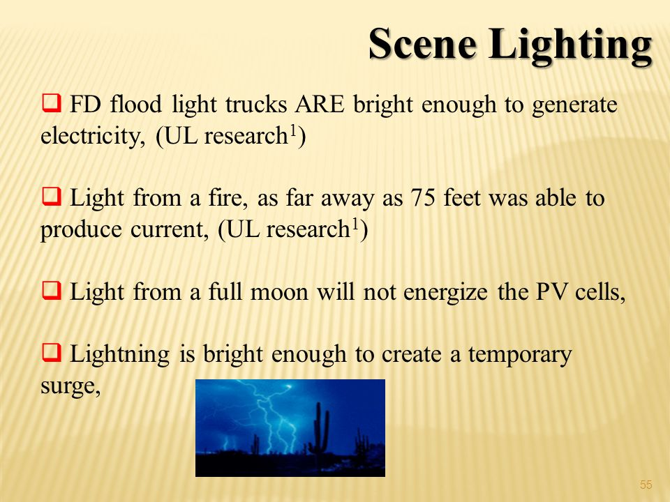 Scene Lighting FD flood light trucks ARE bright enough to generate electricity, (UL research1)