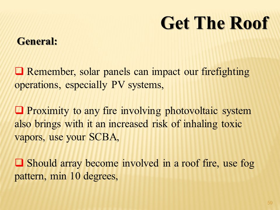 Get The Roof General: Remember, solar panels can impact our firefighting operations, especially PV systems,