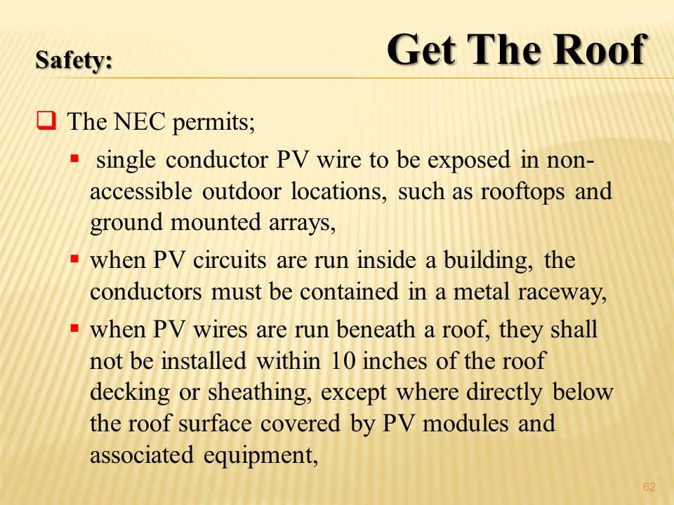 Get The Roof Safety: The NEC permits;