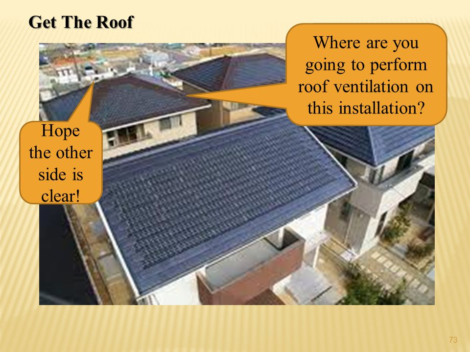 Where are you going to perform roof ventilation on this installation