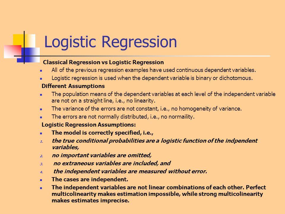 Logistic Regression Classical Regression vs Logistic Regression