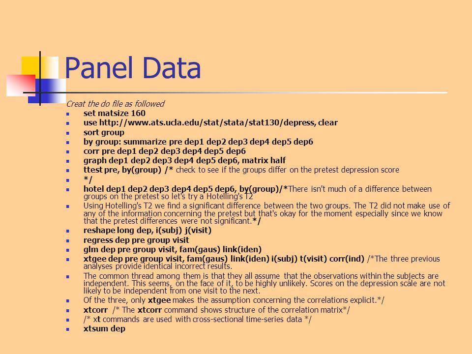 Panel Data Creat the do file as followed set matsize 160