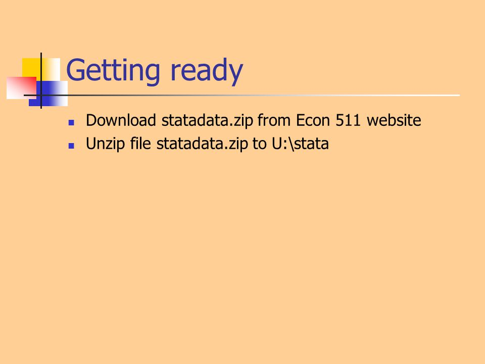 Getting ready Download statadata.zip from Econ 511 website