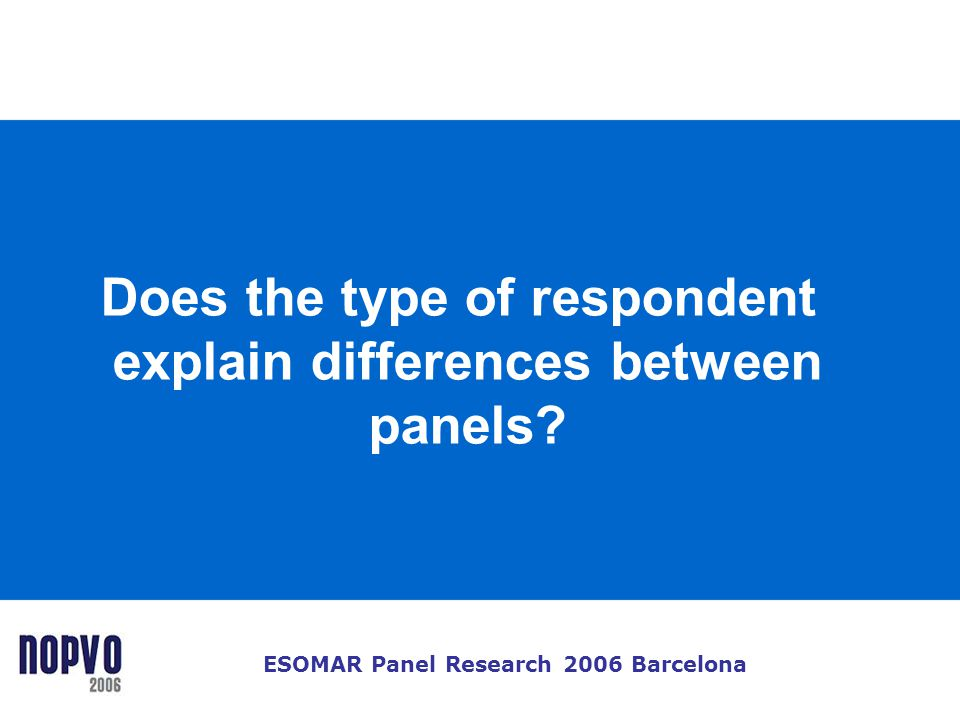 Does the type of respondent explain differences between panels