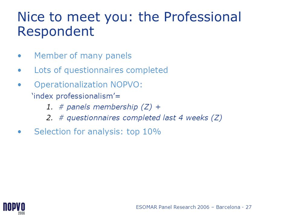 Nice to meet you: the Professional Respondent