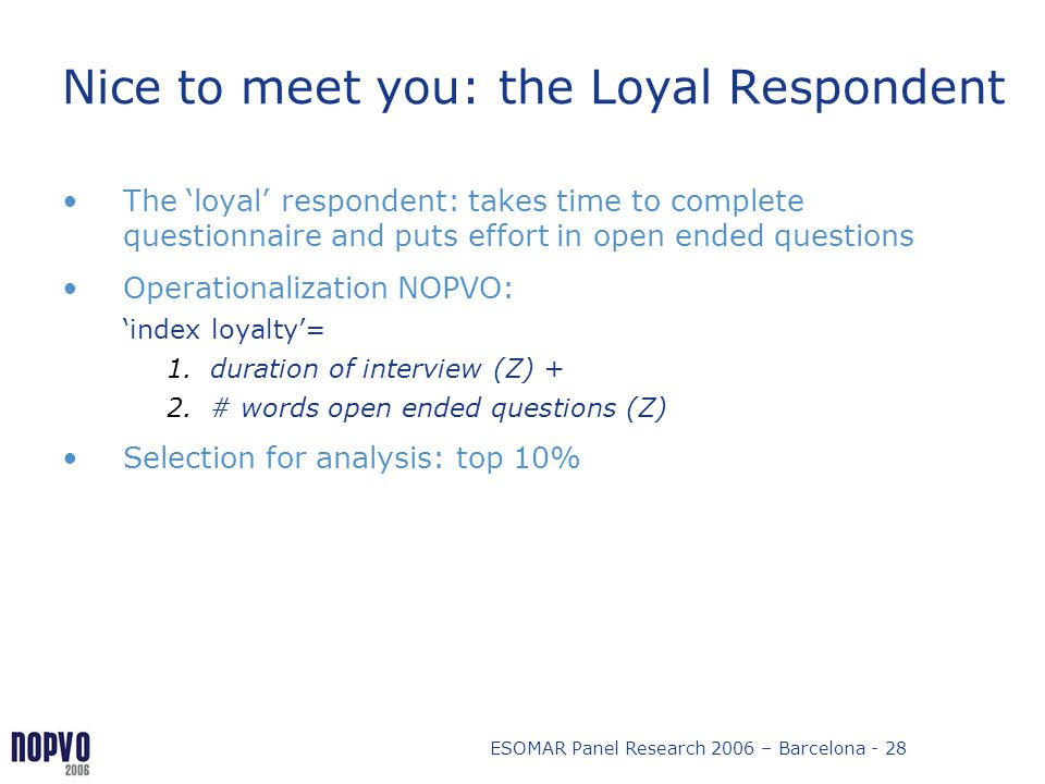 Nice to meet you: the Loyal Respondent