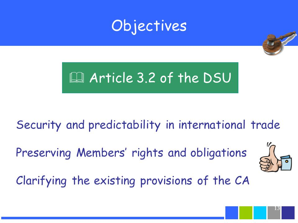 Objectives  Article 3.2 of the DSU