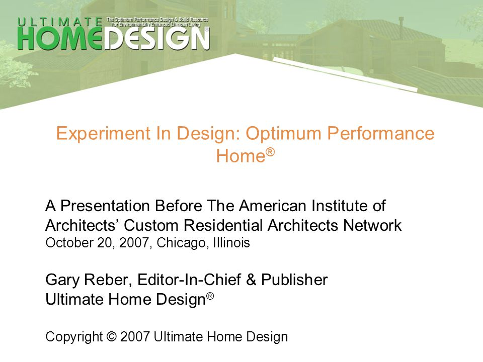 Experiment In Design: Optimum Performance Home®