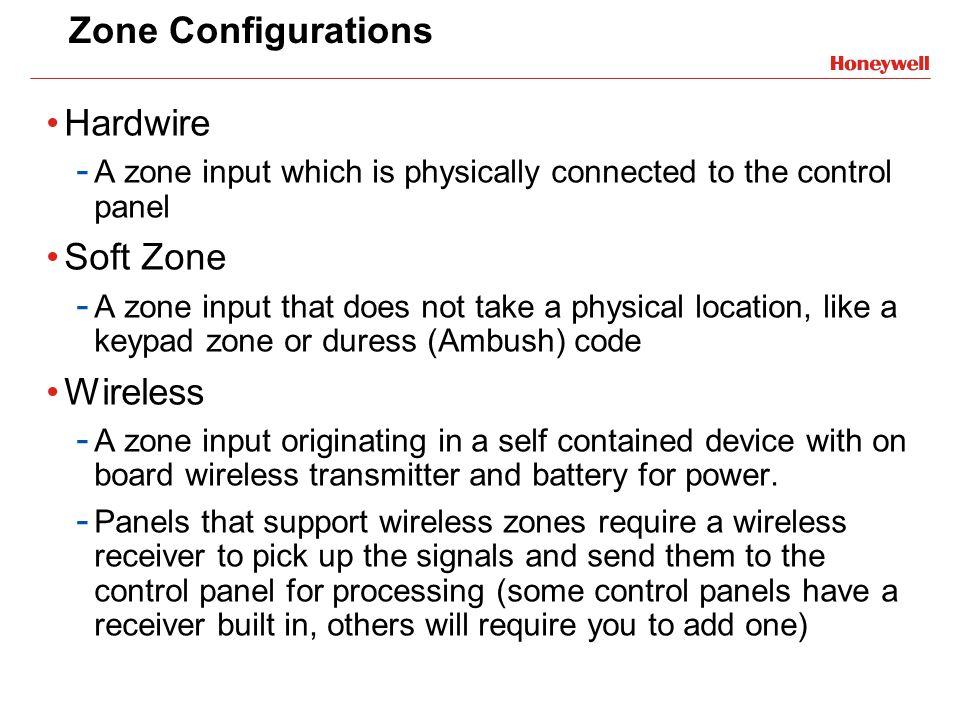Zone Configurations Hardwire Soft Zone Wireless