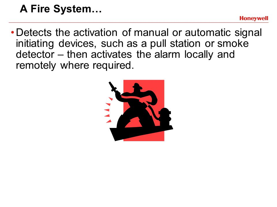 A Fire System…