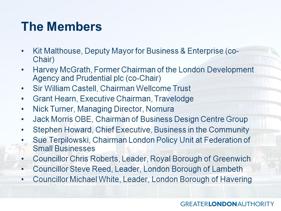 The Members Kit Malthouse, Deputy Mayor for Business & Enterprise (co-Chair)