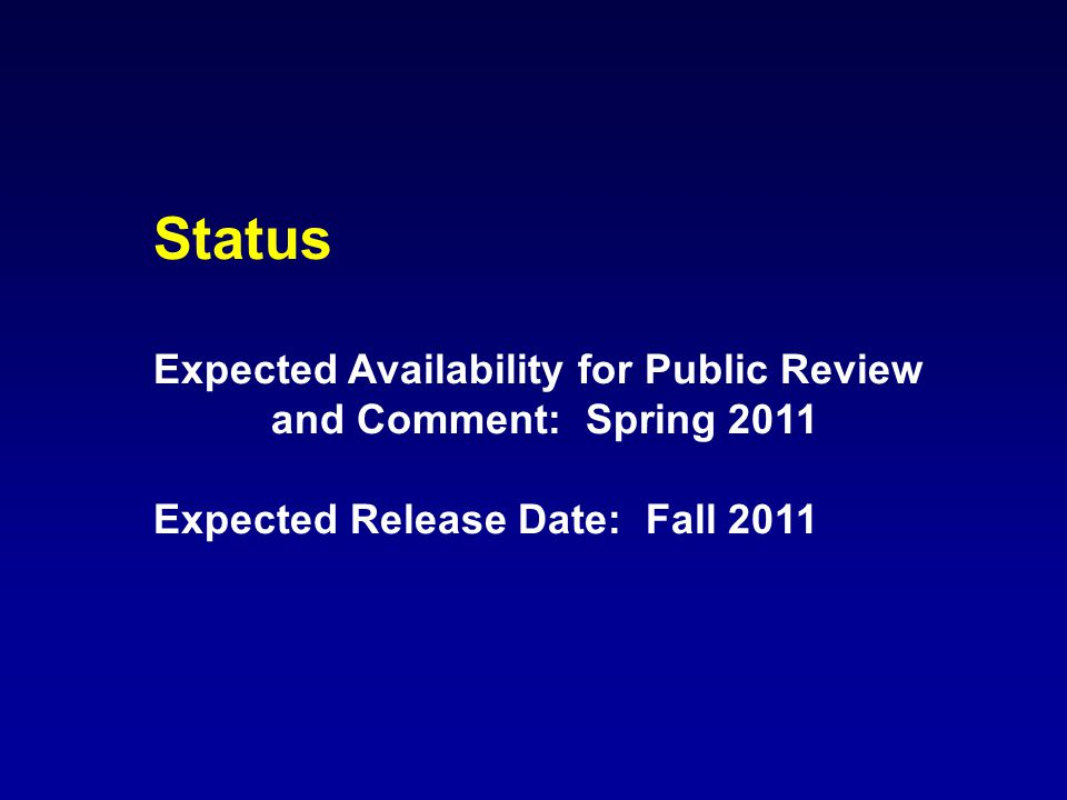 Status Expected Availability for Public Review