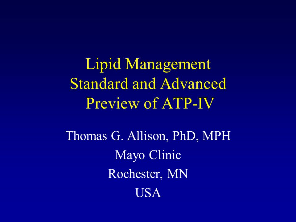 Lipid Management Standard and Advanced Preview of ATP-IV