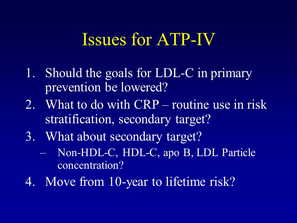 Issues for ATP-IV Should the goals for LDL-C in primary prevention be lowered