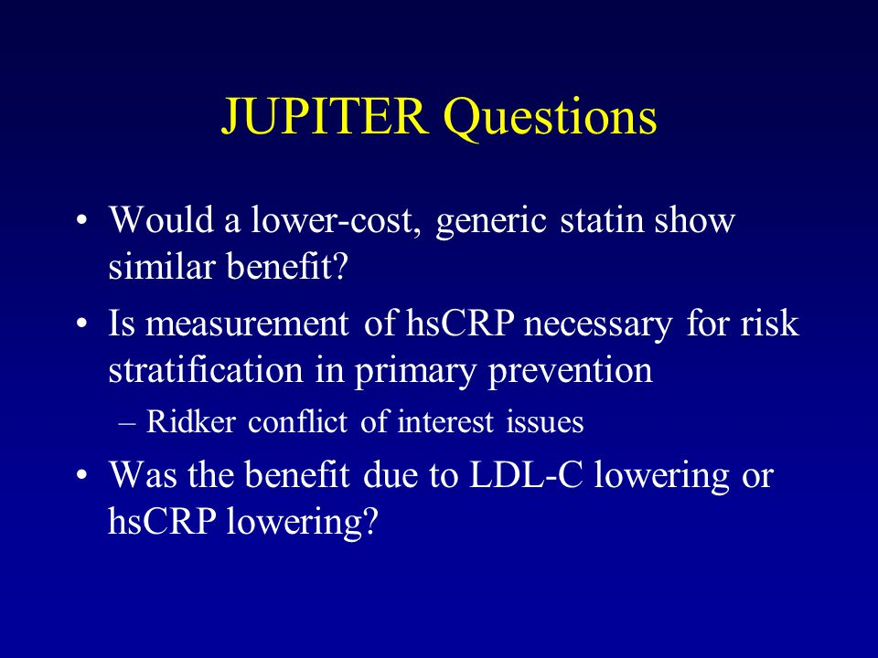 JUPITER Questions Would a lower-cost, generic statin show similar benefit