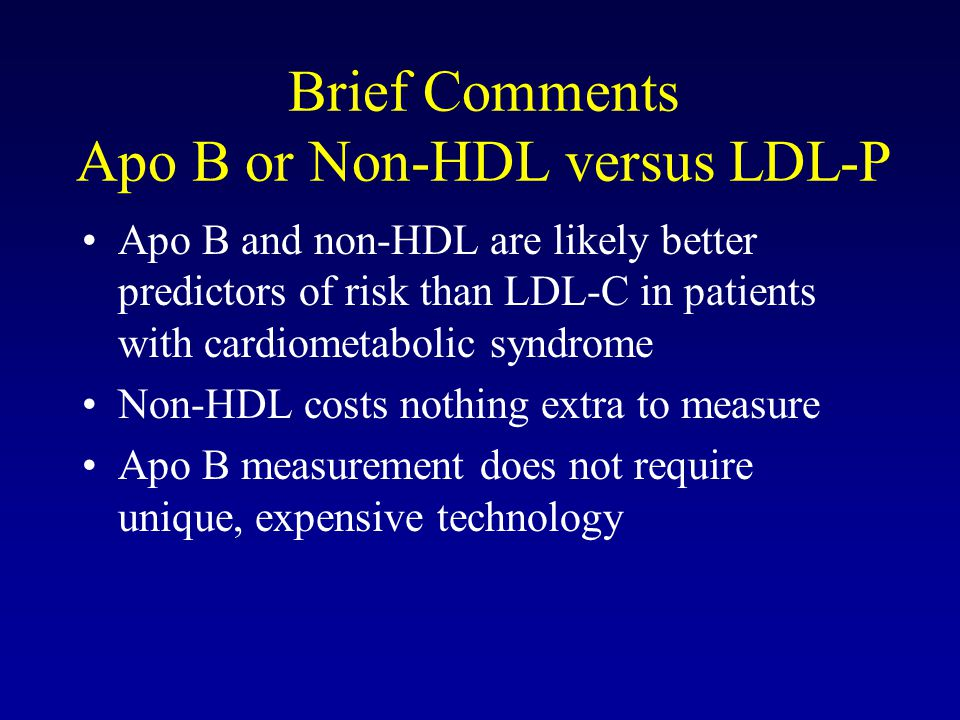 Brief Comments Apo B or Non-HDL versus LDL-P