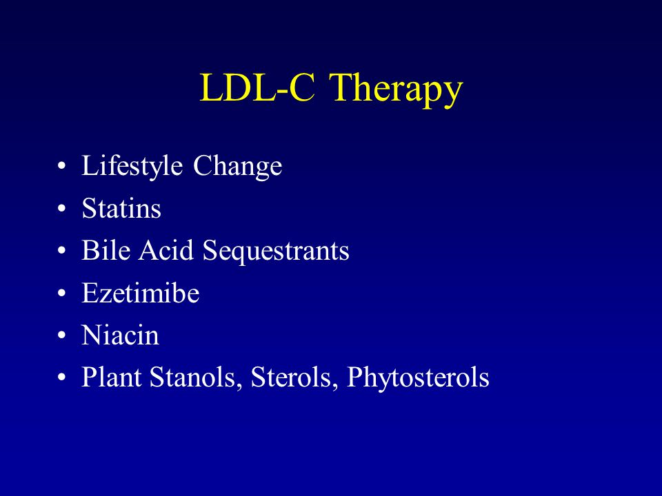 LDL-C Therapy Lifestyle Change Statins Bile Acid Sequestrants