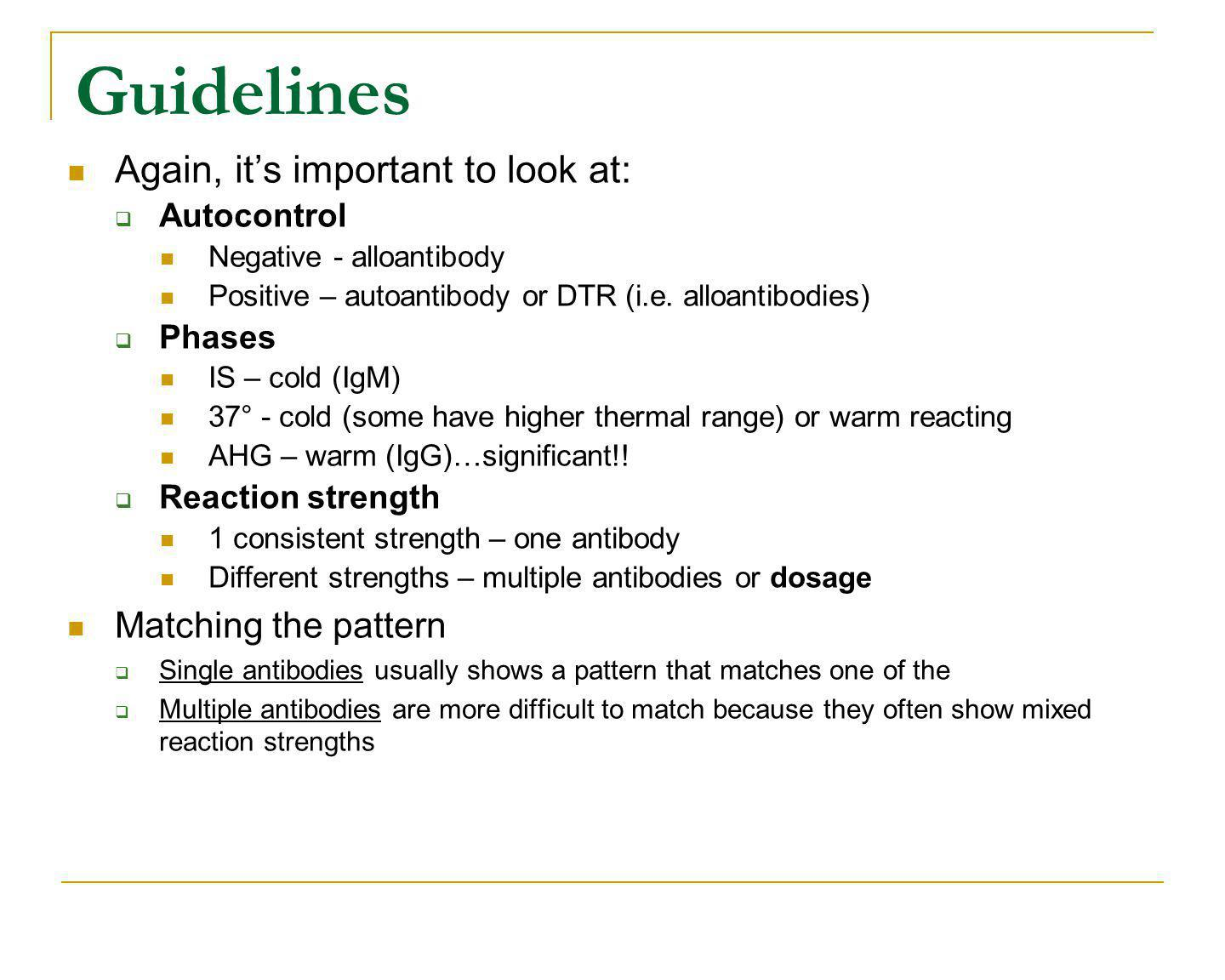 Guidelines Again, it's important to look at: Matching the pattern