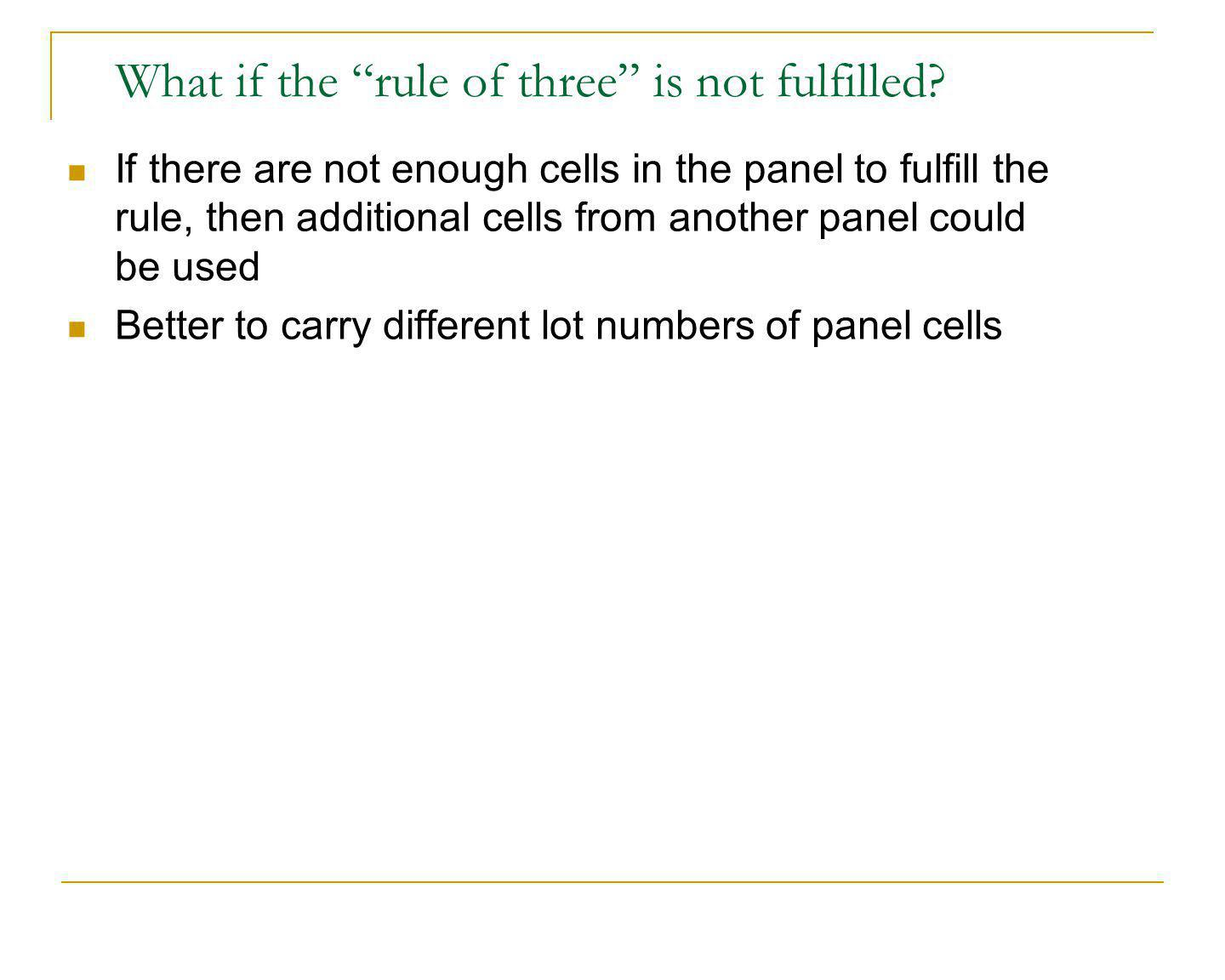 What if the rule of three is not fulfilled