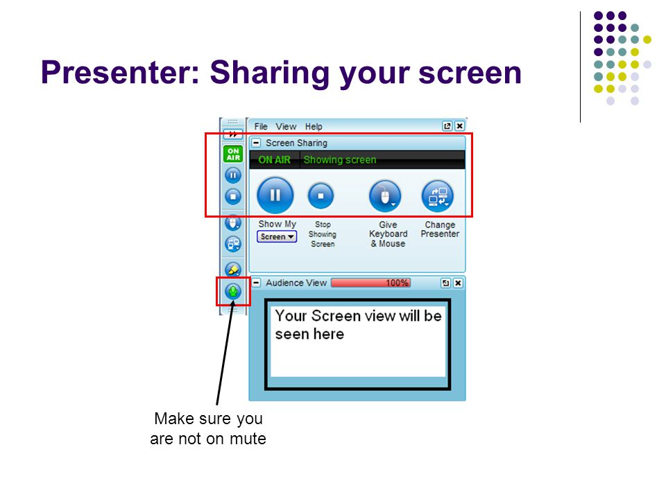 Presenter: Sharing your screen