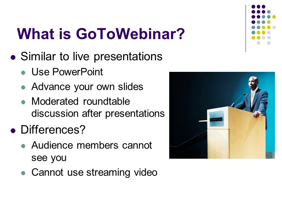 What is GoToWebinar Similar to live presentations Differences