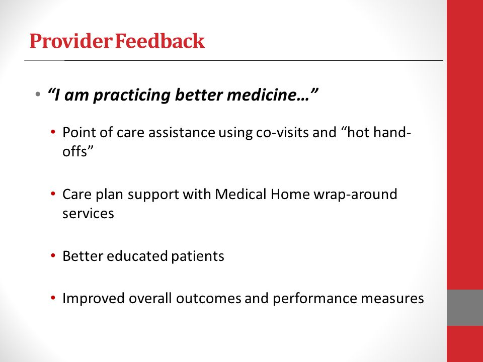 Provider Feedback I am practicing better medicine…