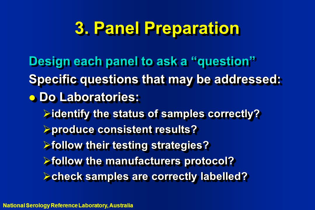 3. Panel Preparation Design each panel to ask a question