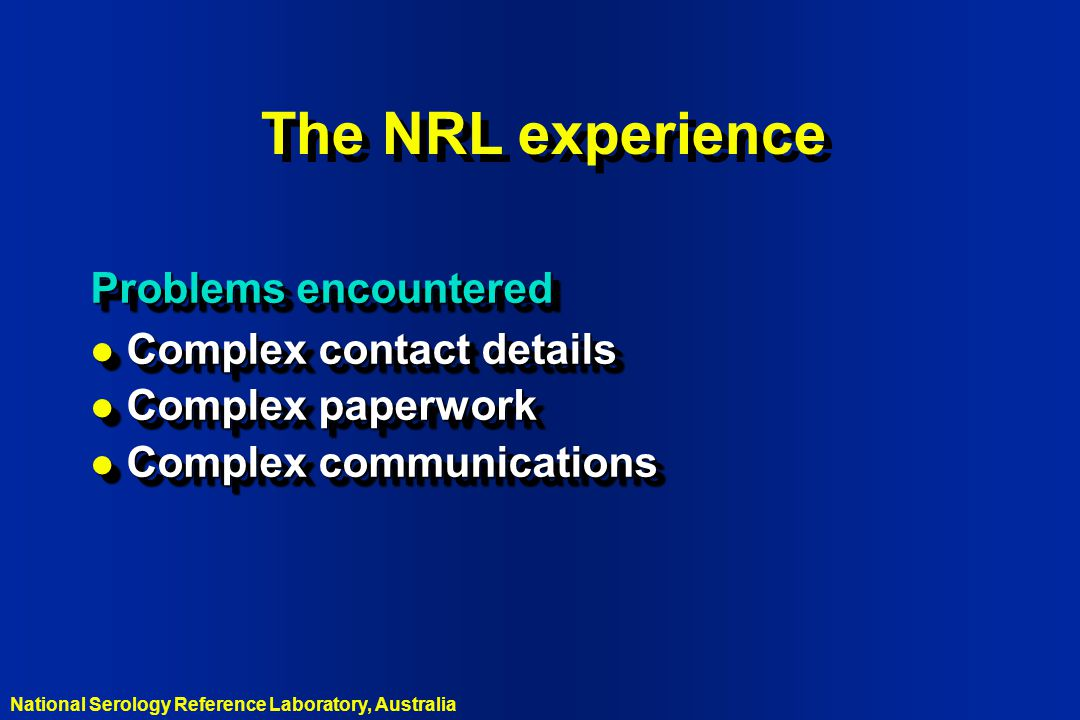 The NRL experience Problems encountered Complex contact details
