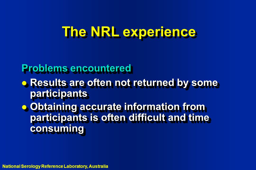 The NRL experience Problems encountered