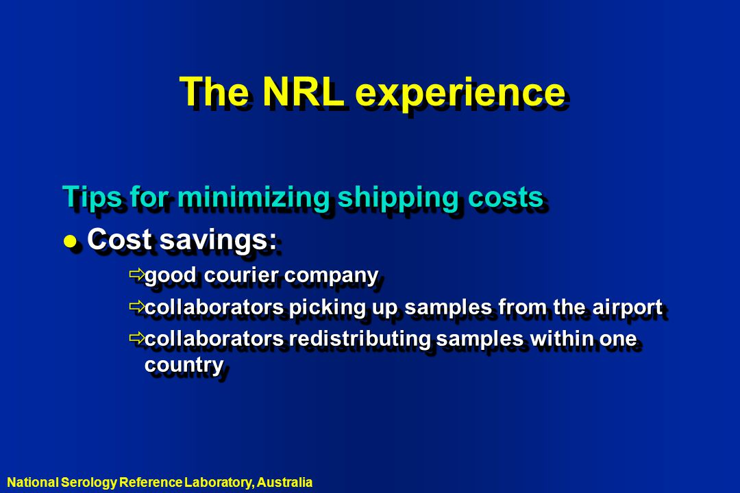 The NRL experience Tips for minimizing shipping costs Cost savings: