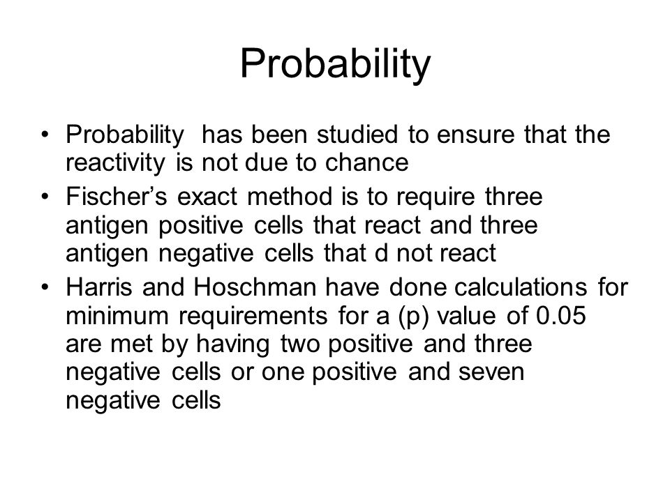 Probability Probability has been studied to ensure that the reactivity is not due to chance.