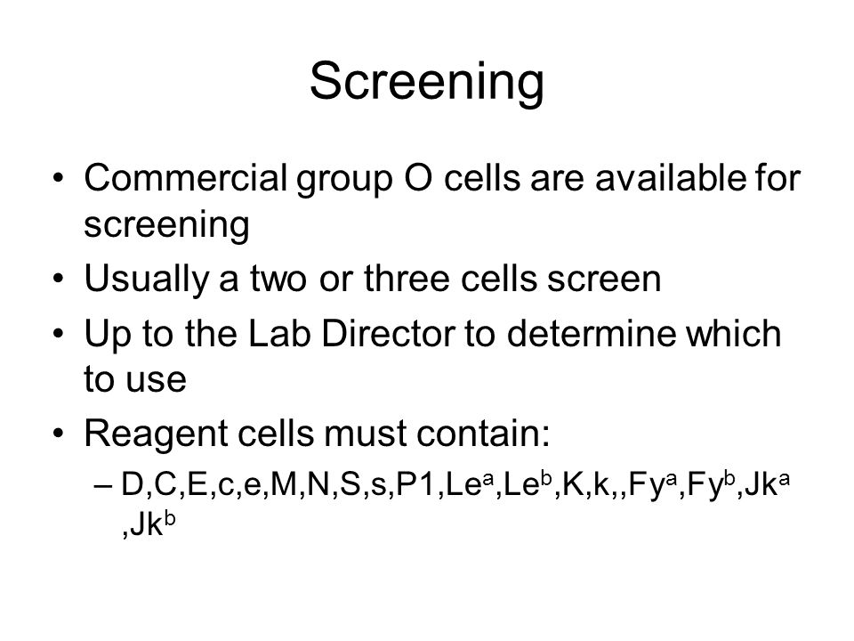 Screening Commercial group O cells are available for screening