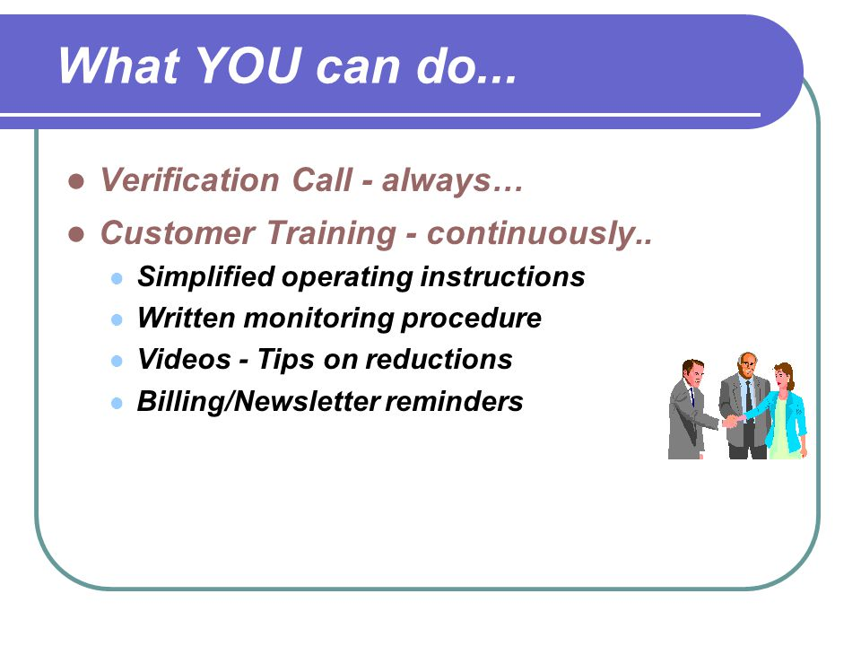 What YOU can do... Verification Call - always…