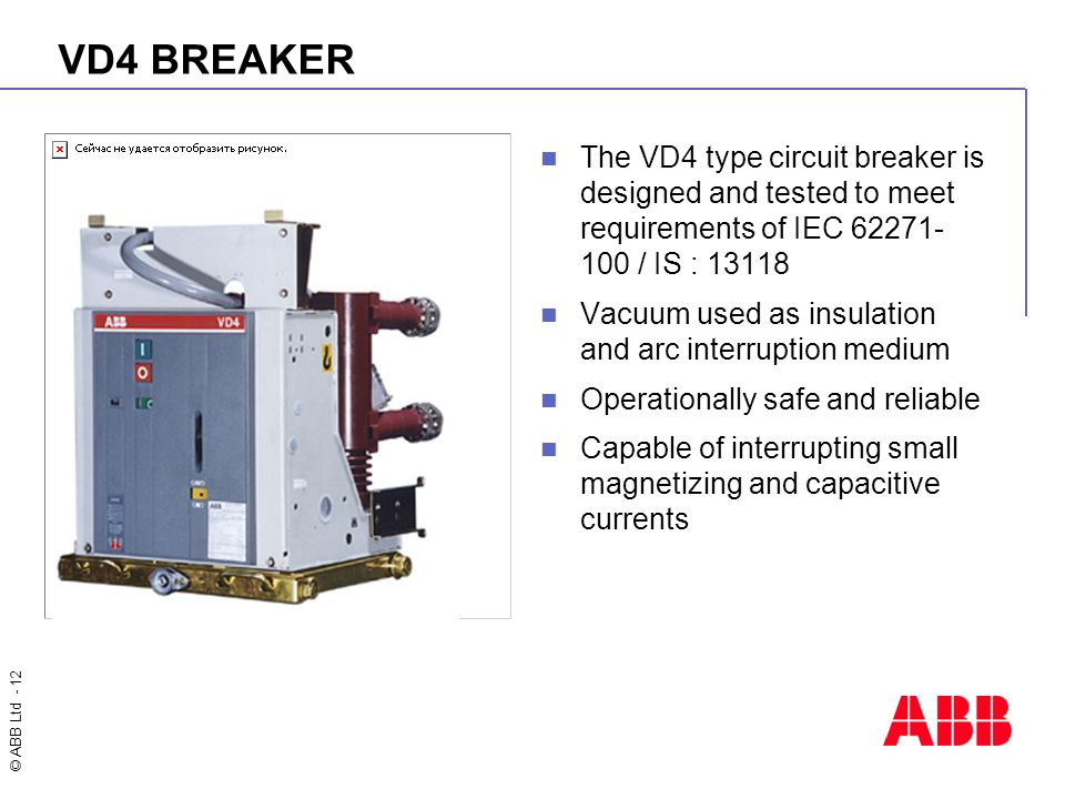VD4 BREAKER The VD4 type circuit breaker is designed and tested to meet requirements of IEC 62271-100 / IS : 13118.