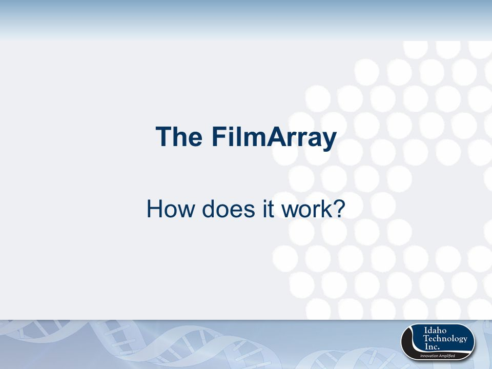 The FilmArray How does it work