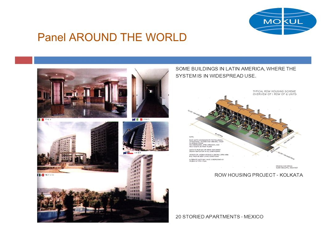 Panel AROUND THE WORLD SOME BUILDINGS IN LATIN AMERICA, WHERE THE SYSTEM IS IN WIDESPREAD USE. ROW HOUSING PROJECT - KOLKATA.