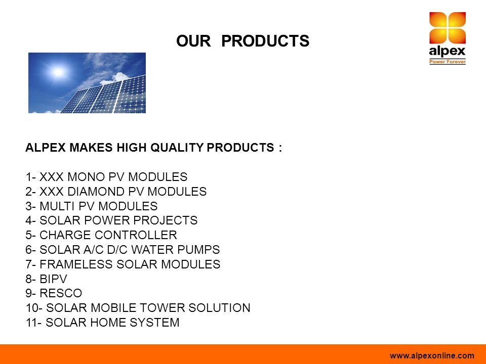 OUR PRODUCTS ALPEX MAKES HIGH QUALITY PRODUCTS :