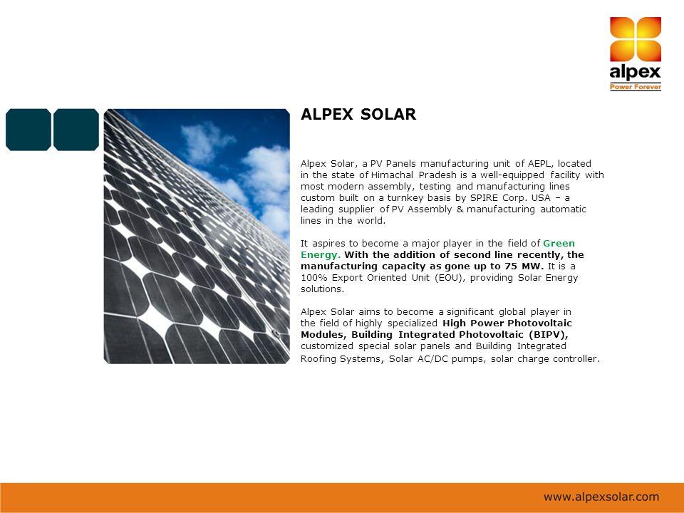 ALPEX SOLAR Alpex Solar, a PV Panels manufacturing unit of AEPL, located.