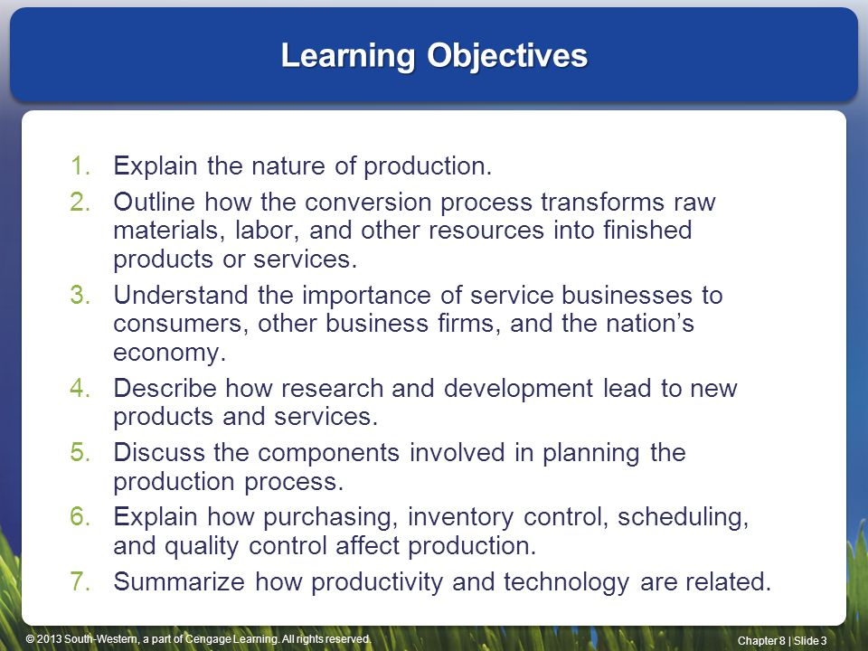 Learning Objectives Explain the nature of production.