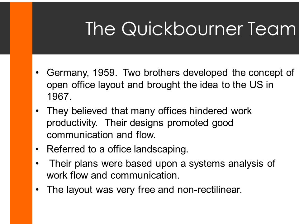 The Quickbourner Team Germany, Two brothers developed the concept of open office layout and brought the idea to the US in