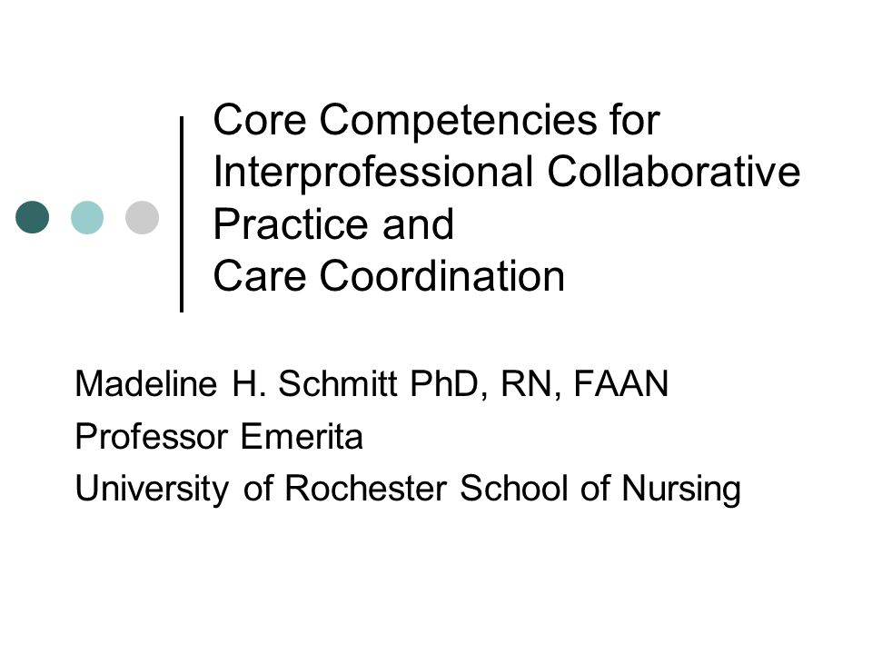 Core Competencies for Interprofessional Collaborative Practice and Care Coordination