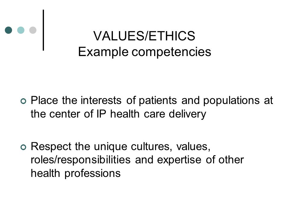 VALUES/ETHICS Example competencies